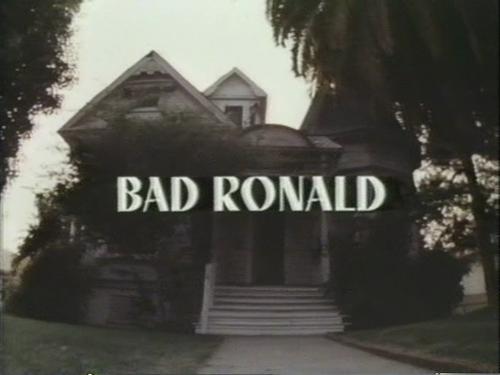 bad ronaldmondozillaImageImageImageImagebad-ronald-1974-tv-movie-warner-archive-dvdBad-Ronald-Australian-VHSImagebadronaldcoverbad-ronald-jack-nanceare-you-in-the-house-alone-a-tv-movie-compendium-1964-1999-amanda-reyes-headpress-book