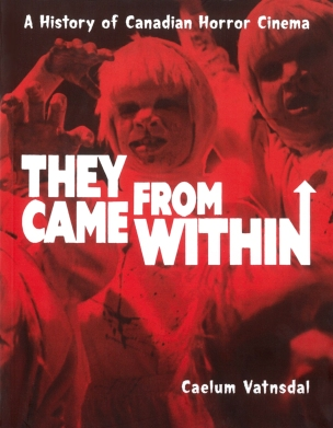 they came from within caelum vatnsdal canadian horror cinema