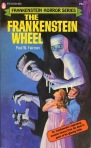 Frankenstein Wheel, (1972, Paul W. Fairman, publ. Popular Library (Frankenstein Horror Series), #445-01544-075, $0.75, 190pp, pb)mondozillaCurse of Quintana Roo, (1972, Matt Gardner, publ. Popular Library (Frankenstein Horror Series), #445-01548-075, $0.75, 206pp, pb) Cover Gray MorrowFrankenstein Wheel, (1972, Paul W. Fairman, publ. Popular Library (Frankenstein Horror Series), #445-01544-075, $0.75, 190pp, pb)The Marrow Eaters, (1972, Harris Moore, publ. Popular Library (Frankenstein Horror Series), #445-01577-075, $0.75, 189pp, pb) Cover Gray MorrowNight of the Wolf, (1972, Frank Belknap Long, publ. Popular Library (Frankenstein Horror Series), #445-01562-075, $0.75, 175pp, pb) Cover Gray MorrowGhoul Lovers, (1972, Robert Tralins, publ. Popular Library (Frankenstein Horror Series), #445-01558-075, $0.75, 208pp, pb)Seven Tickets to Hell, (1972, Robert Moore Williams, publ. Popular Library (Frankenstein Horror Series), #445-01572-075, $0.75, 190pp, pb) Cover Gray MorrowThe Hospital Horror, (1973, Otto O. Binder, publ. Popular Library (Frankenstein Horror Series), #445-01593-075, $0.75, 192pp, pb) Cover Gray MorrowDragon's Teeth, (1973, Keith Miles, publ. Popular Library (Frankenstein Horror Series), #445-00489-095, $0.95, 207pp, pb) Cover Jeff JonesBeast with the Red Hands, (1973, Sidney Stuart, publ. Popular Library (Frankenstein Horror Series), #445-01587-075, $0.75, 192pp, pb) Cover Gray Morrow