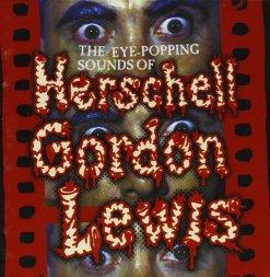 Eye-Popping Sounds of Herschell Gordon Lewis CD