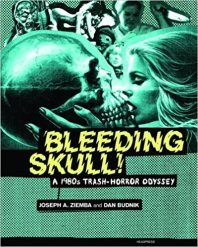 bleeding-skull-1980s-trash-horror-odyssey-headpress