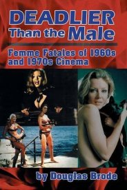 Deadlier-Than-the-Male-Douglas-Brode-BearManor-Media-2015