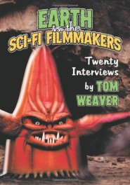Earth-vs.-the-Sci-Fi-Filmmakers-Tom-Weaver-McFarland-book