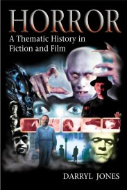 Horror A Thematic History in Fiction and Film Darryl Jones