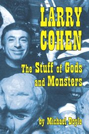 Larry-Cohen-Stuff-of-Gods-and-Monsters-Michael-Doyle