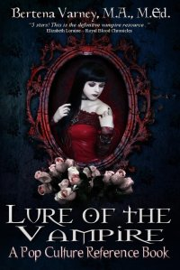 Lure of the Vampire A Pop Culture Reference Book Bertena Varney