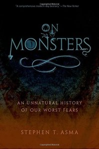 On-Monsters-An-Unnatural-History-of-Our-Worst-Fears-Stephen-T-Asma-Oxford-English-Press