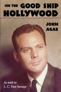 On-the-Good-Ship-Hollywood-John-Agar-L.C-Van-Savage-book
