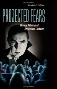 Projected-Fears-Horror-Films-and-American-Culture-Kenneth-R-Phillips-Praeger