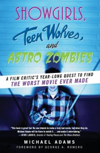 showgirls-teen-wolves-and-astro-zombies-worst-movie-ever-made-michael-adams