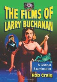 The-Films-of-Larry-Buchanan-Rob-Craig