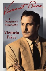 Vincent Price A Daughter's Biography