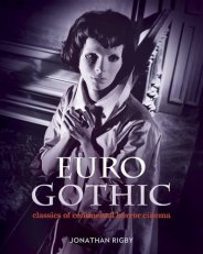 Euro-Gothic-Classics-of-Continental-Horror-Cinema-Jonathan-Rigby-Signum-Books