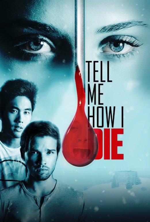 Tell Me How I Die / Разкажи ми как ще умра (2016)